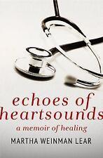 Echoes of Heartsounds: A Memoir of Healing, Lear, Martha Weinman, New Books