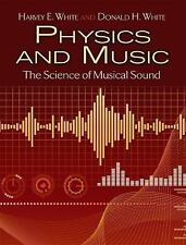 Physics and Music: The Science of Musical Sound Dover Books on Physics