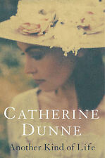 Another Kind of Life Catherine Dunne Very Good Book