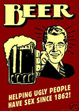 VINTAGE STYLE RETRO METAL PLAQUE : Beer(Helping Ugly People Have Sex) Ad SIGN