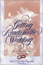 Getting Ready for the Wedding : All You Need to Know Before You Say I Do by...