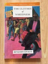 The Clothes of Nakedness African Writers Series Benjamin Kwame Kwakye Book