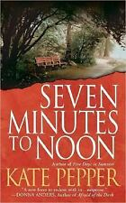 Seven Minutes to Noon, Pepper, Kate, Good Condition, Book