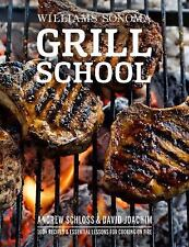 Grill School: Essential Techniques and Recipes for Great Outdoor Flavors