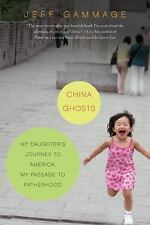 China Ghosts: My Daughter's Journey to America, My Passage to Fatherhood Gammag