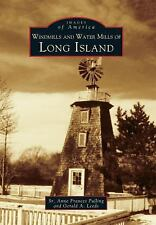 Images of America: Wind and Water Mills of Long Island by Anne Frances...