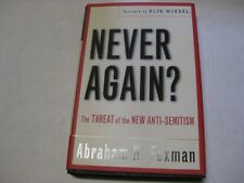 Never Again?: The Threat of the New Anti-Semitism by Abraham H. Foxman