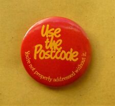 1980s BADGE USE THE POSTCODE UK POST OFFICE PROMOTIONAL ADVERTISING CAMPAIGN VGC