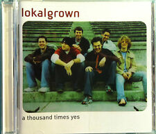 lokalgrown • a thousand times yes • ultra-rare CD • used/vg • ships free in US