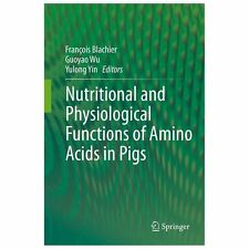 Nutritional and Physiological Functions of Amino Acids in Pigs (2013, Hardcover)