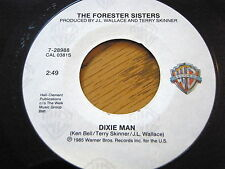 """THE FORESTER SISTERS - DIXIE MAN / I FELL IN LOVE AGAIN LAST NIGHT   7"""" VINYL"""
