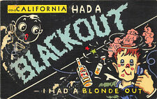 "California ""co-2 Had A Blackout"" I had a Blonde Out"" Postcard"