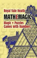 Mathemagic: Magic, Puzzles and Games with Numbers (Dover Recreational Math) Hea