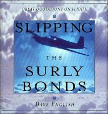 Slipping the Surly Bonds: Great Quotations on Flight Dave English Hardcover