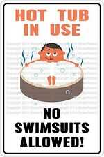 "Metal Sign Hot Tub In Use No Swimsuits Allowed 8"" x 12"" Aluminum NS 363"