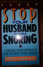 Stop Your Husband from Snoring : A Medically Proven Program to Cure the...s#5219