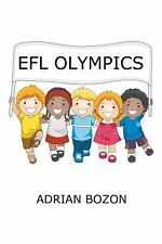 Efl Olympics : Exciting Games, Activities and Ideas for Teaching Esl and Efl...