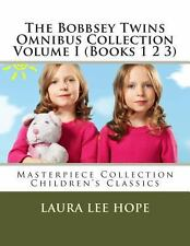 The Bobbsey Twins Omnibus Collection Volume I (Books 1 2 3) : Masterpiece...