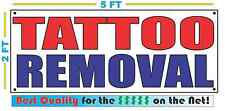 TATTOO REMOVAL Banner Sign NEW Larger Size Best Quality for the $$$
