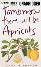 Tomorrow There Will Be Apricots : A Novel by Jessica Soffer (2014, MP3 CD,...