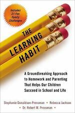 The Learning Habit: A Groundbreaking Approach to Homework and Parenting that H..