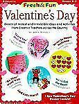 Fresh and Fun: Valentine's Day; Dozens of Instant and Irresistible Ideas and Act