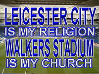 Leicester City is my Religion Walkers Stadium is my Church Metal Sign Aluminium