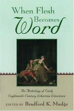 When Flesh Becomes Word: An Anthology of Early Eighteenth-Century Libe-ExLibrary