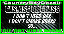 Gas Ass Grass I Don't Smoke FUNNY * Vinyl Decal Sticker * Truck Car 4X4 Diesel