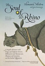 The Soul of the Rhino: A Nepali Adventure with Kings and Elephant Driv-ExLibrary