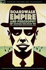 Boardwalk Empire and Philosophy: Bootleg This Book (Popular Culture and Philosop