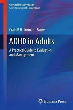 ADHD in Adults : A Practical Guide to Evaluation and Management 0 (2012,...