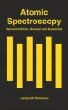 Atomic Spectroscopy by James W. Robinson (1996, Hardcover, Revised)