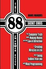 The 88 Secret Codes of the Power Elite : The Complete Truth about Making...