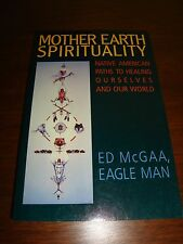 Mother Earth Spirituality:Native American Paths to Healing Ourselves & Our World