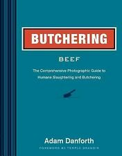 BUTCHERING BEEF [9781612121895] - TEMPLE GRANDIN ADAM DANFORTH (HARDCOVER) NEW