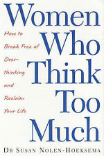 Women Who Think Too Much: How to Break Free of Overthi