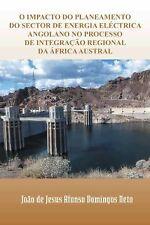 O Impacto Do Planeamento Do Sector de Energia eléctrica Angolano No Processo...
