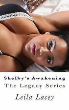 The Legacy: Shelby's Awakening : A BBW Romance by Leila Lacey (2014, Paperback)