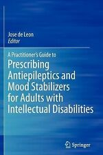 A Practitioner's Guide to Prescribing Antiepileptics and Mood Stabilizers for...