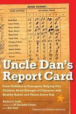 UNCLE DAN'S REPORT CARD BY BOB & BARBARA UNELL 2011 PAPERBACK CHARACTER IN KIDS