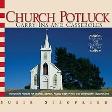 Church Potluck Carry-Ins And Casseroles: Homestyle Recipes for Church Suppers,