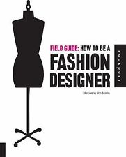 Field Guide: How to be a Fashion Designer-ExLibrary