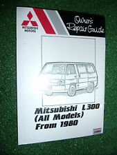 MITSUBISHI L300 DELICA 1600 WORKSHOP MANUAL 1.6L Petrol engines 1980-1986