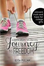 Journey to Freedom: Bible Study on Identity : Especially for Young Women by...