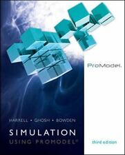 Simulation Using ProModel by Charles Harrell, Royce Bowden and Biman K. Ghosh...