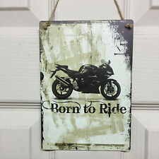 Vintage retro Sign Gift Novelty Shabby Chic Wall Plaque - Born to Ride Motorbike