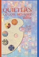 The Quilter's Color Scheme Bible: More than 700 stunning color combinations by