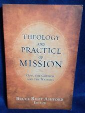 Theology & Practice of Mission: God, the Church, & the Nations, Bruce Ashford