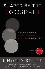 Shaped by the Gospel: Doing Balanced, Gospel-Centered Ministry in Your City (C..